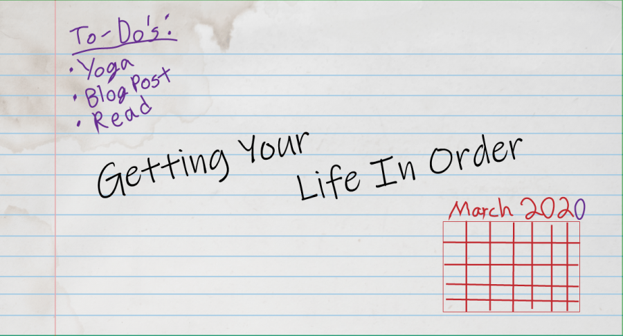Getting Your Life In Order: Organizing Your Daily Tasks