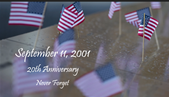 20th Anniversary: Never Forget